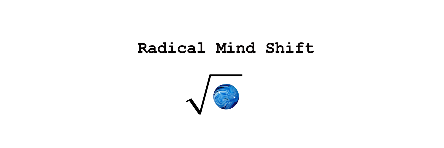 Radical Mind Shift