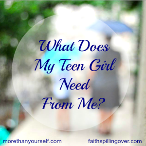what does my teen girl need