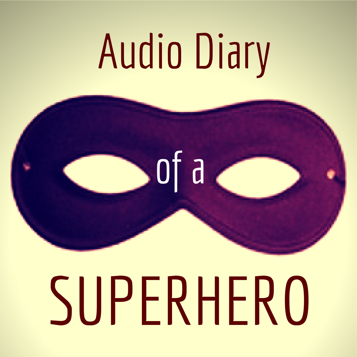 Audio Diary of a SUPERHERO