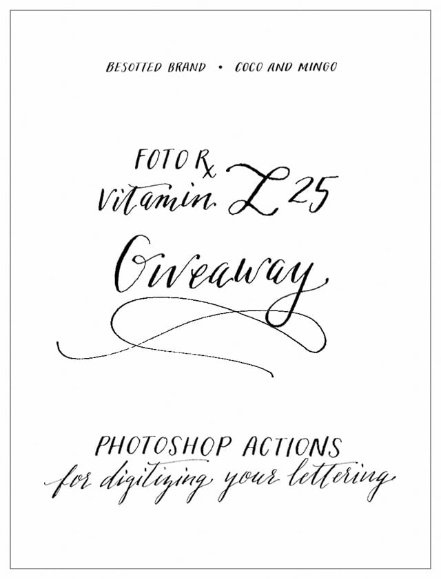 Lettering Love, Besotted brand blog, Etsy, hand lettering, digitize lettering, editing, Photoshop actions, Foto Rx, Vitamin L25, easy lettering editing, giveaway, freebies