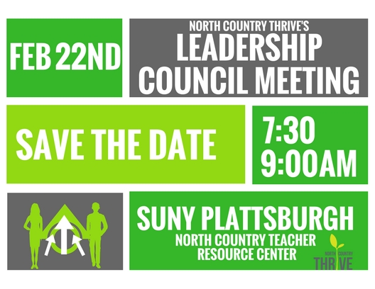 Leadership Council Meeting - Date: February 22nd, 2018Time: 7:30am-9:00amLocation: North Country Teacher Resource Center (SUNY Plattsburgh)Our next meeting that will focus on a review of grants, VISTA programming and our new branding/messaging. We will also take a look at our first community data