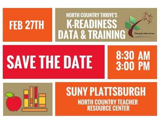 K-Readiness Data & Training - Date: February 27th, 2018Time: 8:30am-3:00pmLocation: North Country Teacher Resource Center (SUNY Plattsburgh)All schools within the K-Readiness Credential and now Pre-K readiness credential was established 2 years ago. In continuing to be sure we have reliability and validity across sites, we are once again hosting training for new Pre-K or K assessment team members, along with members who need a 2 year