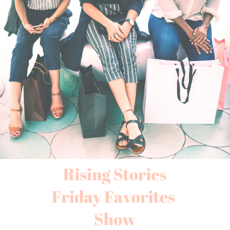 Rising Stories: Corine Sandifer Friday Favorites Show with Hilary & Amanda.png