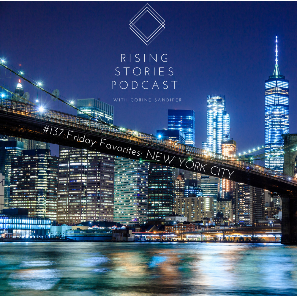 #137 Friday Favorites_ NEW YORK CITY ( Rising Stories Podcast .png