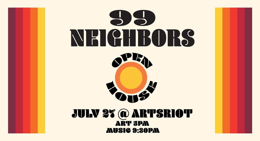 99 neighbors open house