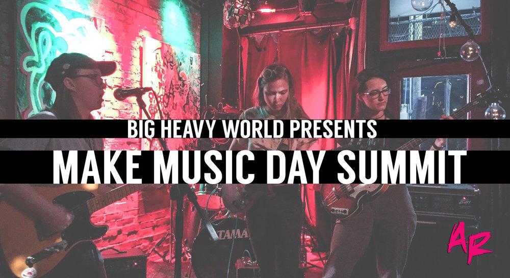 make music day summit artsriot big heavy world