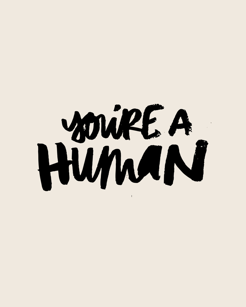 You're A Human