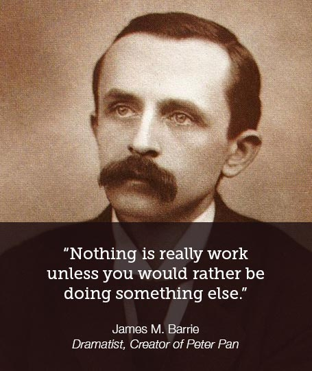 nothing is work unless you hate doing it