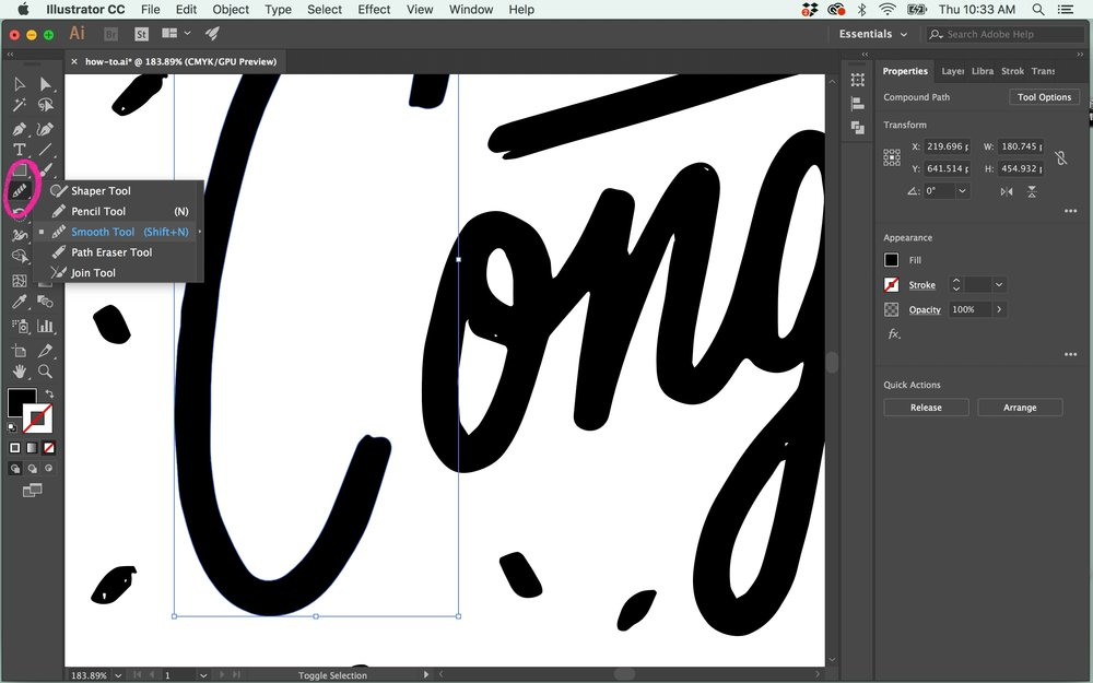 Zoom into your lettering to see if any areas need refinement. I like the roughness of most of my lines, but there are some areas (especially on certain curved areas) that could use some adjustments. Select the letter / paths you want to refine, and then  p  ress ⌘⇧N  to bring up the  Smooth Tool , or select it from your tool bar on the left.