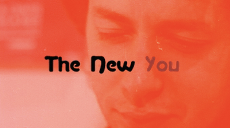 """The New You"" - EXPERIMENTAL"