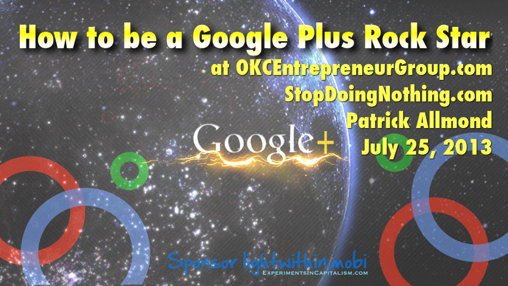 How to be a Google Plus Rock Star OKCEntrepreneurGroup.com Patrick Allmond StopDoingNothing.com AllAboutFocus.com Spark.png