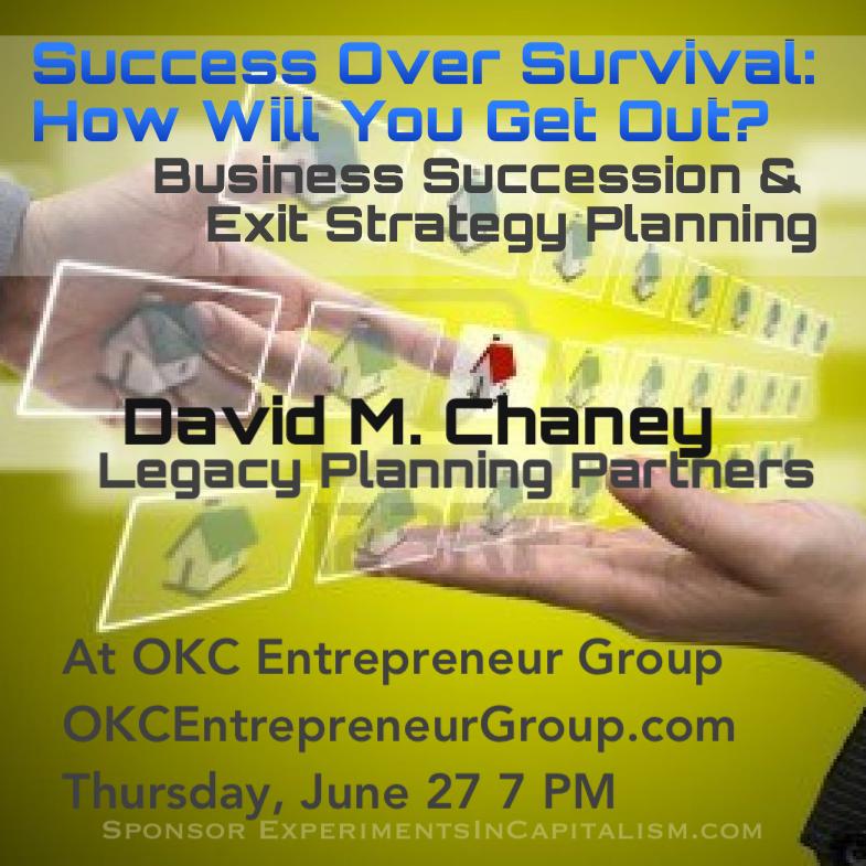 OKCEntrepreneurGroup.com - David M. Chaney - Legacy Planning Partners - Success Over Survival.jpg