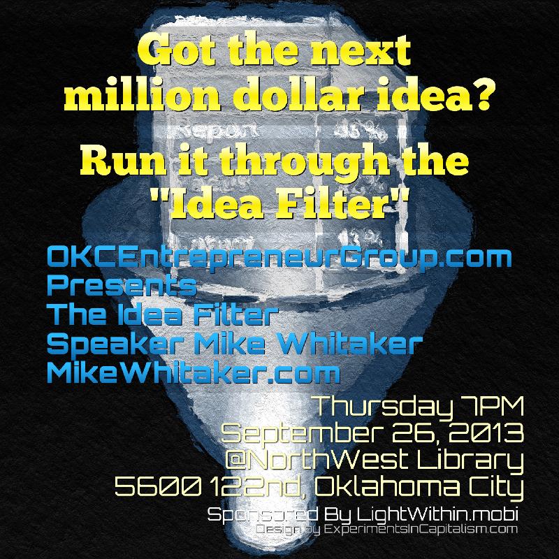 The Idea Filter MikeWhitaker.com OKCEntrepreneurGroup.com M.jpg