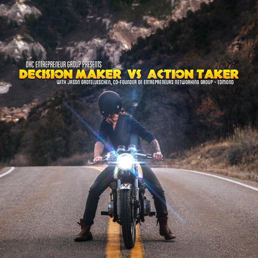 OKCEG Jason G - Decision maker vs action taker SQ.jpg
