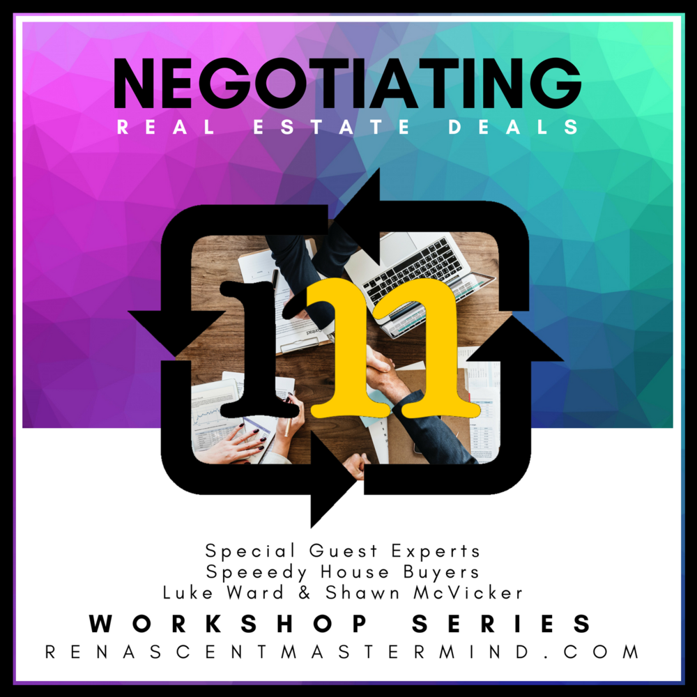 Copy of Negotiating Real Estate Deals   Workshop Series with special guest experts Speeedy House Buyerswith Luke Ward & Shawn McVicker
