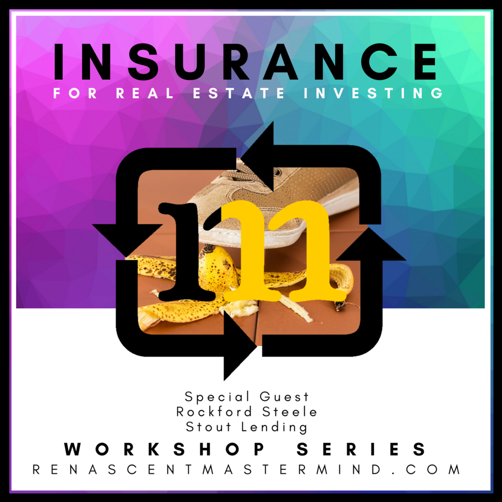 Copy of OKC Real Estate Investors with Renascent Mastermind Presents: Insurance for Real Estate Investing   Workshop Series with special guest expert Rockford Steele with Stout Lending