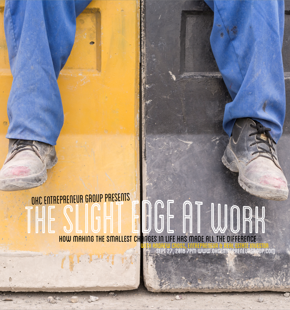 Copy of The Slight Edge At Work: the smallest changes in life made all the difference at with Andrew Cross at OKC Entrepreneur Group