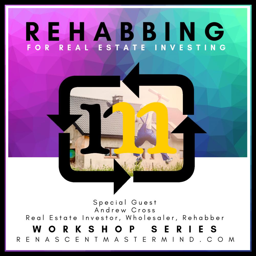 Rehabbing for Real Estate Investing | Workshop Series