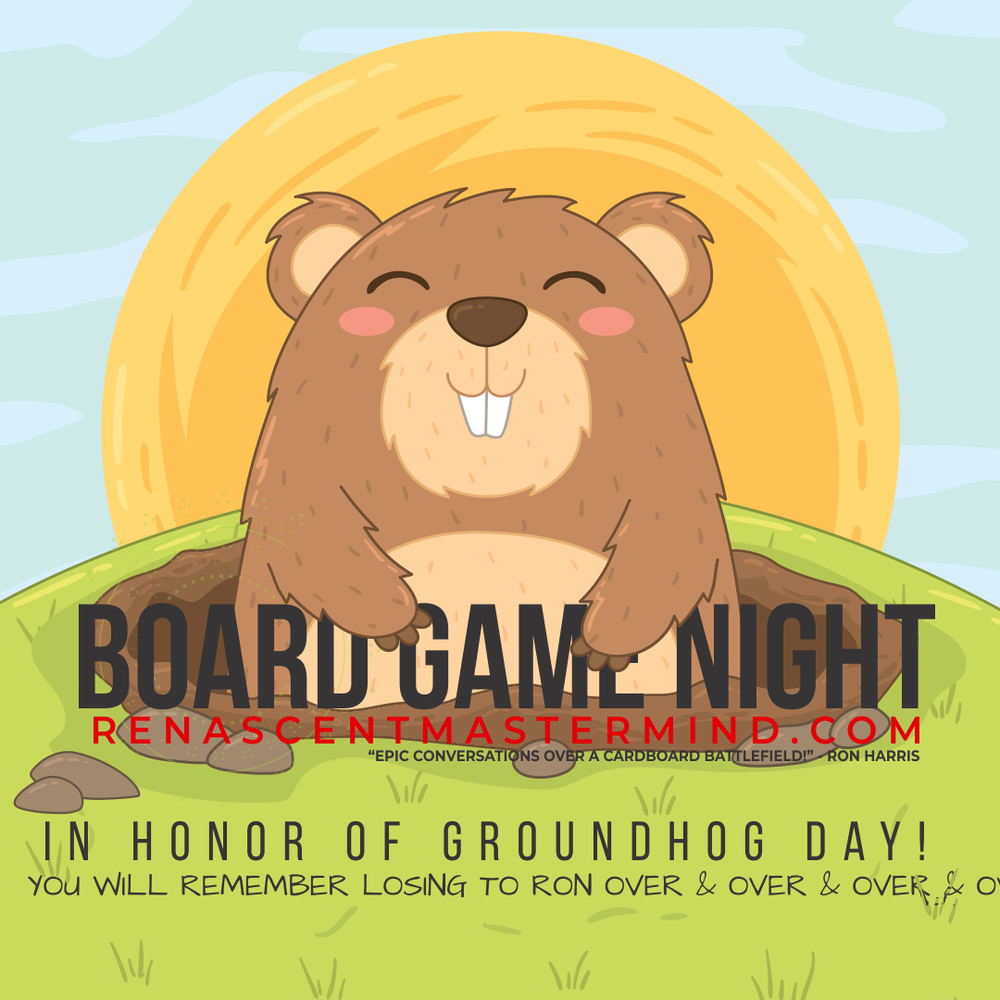 Board Game Night with Renascent Mastermind: Groundhog Day