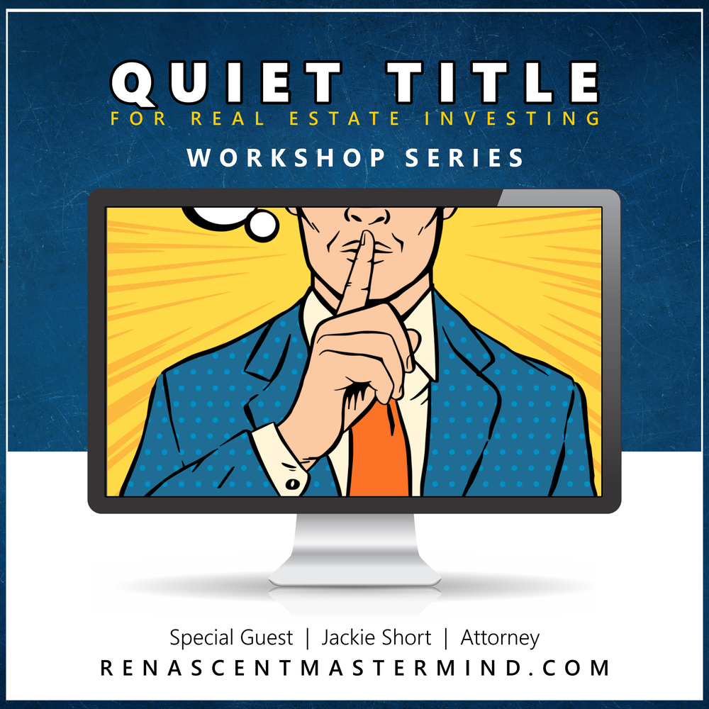 Quiet Title with Jackie Short, Real Estate Attorney   Workshop Series