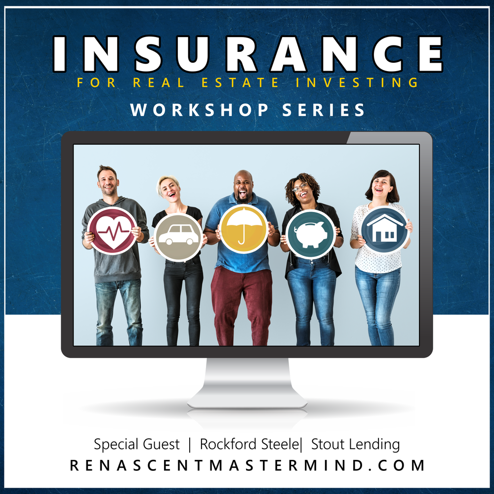 Insurance for Real Estate Investing with Rockford Steele, Stout Lending   Workshop Series