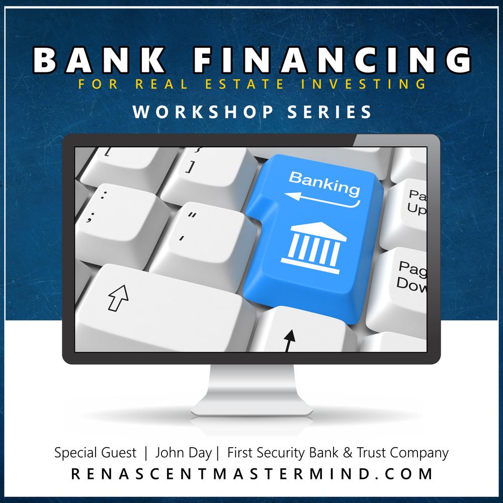 Bank Financing Real Estate Deals with John Day   Workshop Series