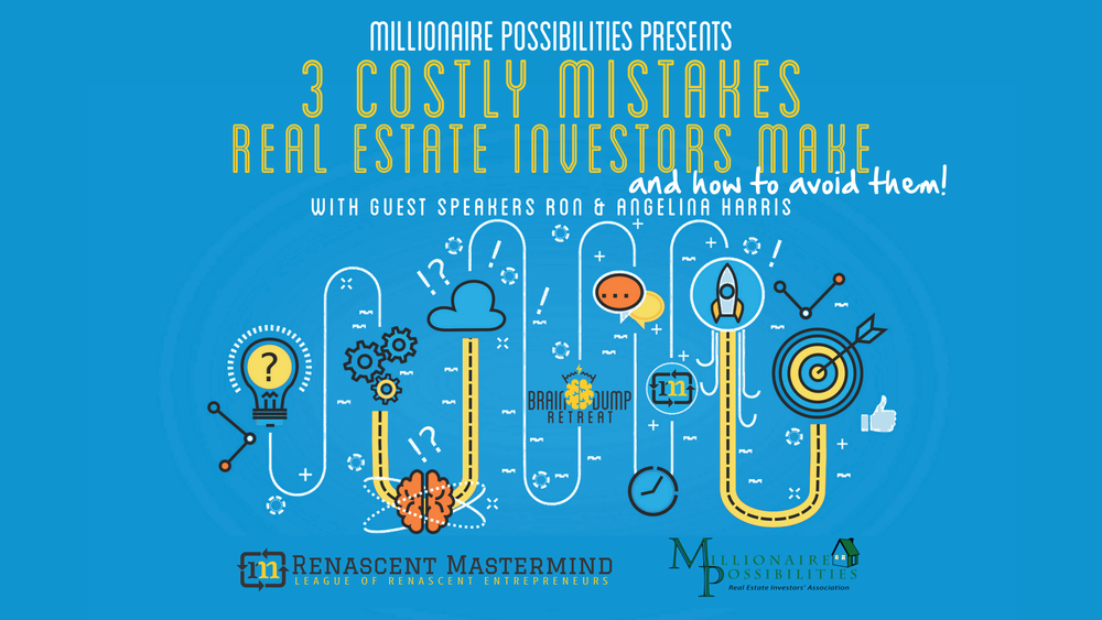 3 Costly Mistakes Real Estate Investors Make and How to Avoid Them! at Millionaire Possibilities