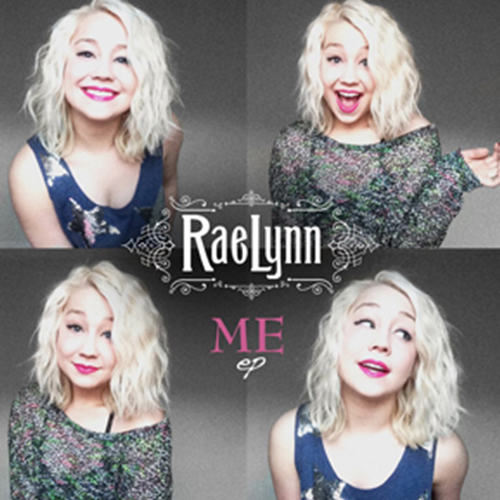God Made Girls (McKenna/Galyon/Rose/RaeLynn)  RaeLynn – Me Ep
