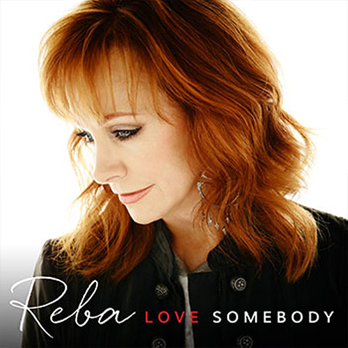 Until They Don't Love You (McKenna/Osborne/McAnally) Reba – Love Somebody