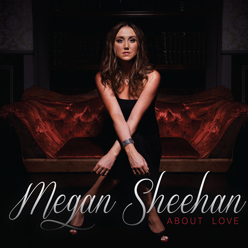 Break Me In Two (McKenna/Rose/Sheely) Meghan Sheehan – About Love