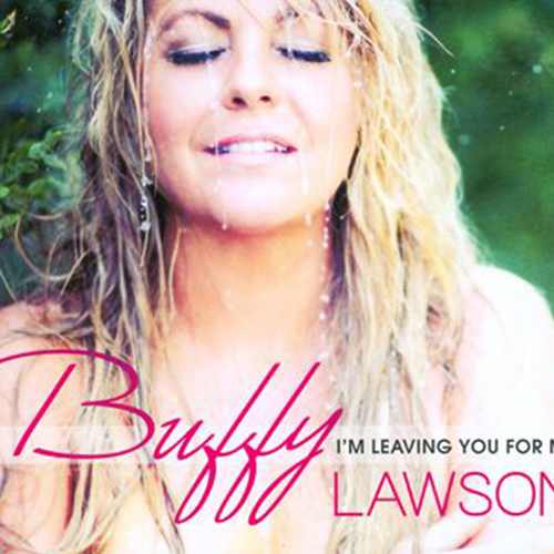 Lightning In A Bottle (McKenna/Monroe/Rose)  Buffy Lawson – I'm Leaving You For Me