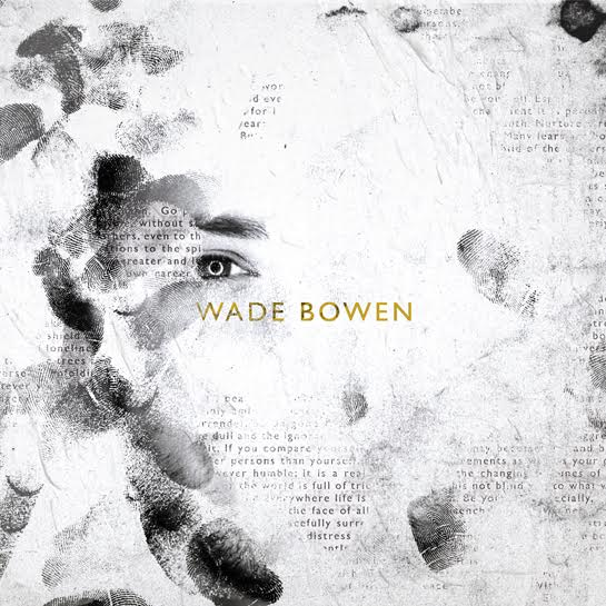 Long Enough To Be A Memory (McKenna/Bowen/Ray)  Wade Bowen – Wade Bowen