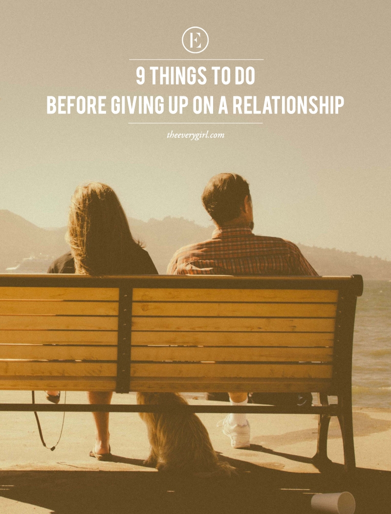 9-things-to-do-before-giving-up-on-a-relationship-the-everygirl-white.jpg