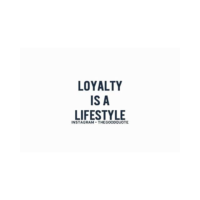 #loyalty #lifestyle #quoteoftheday
