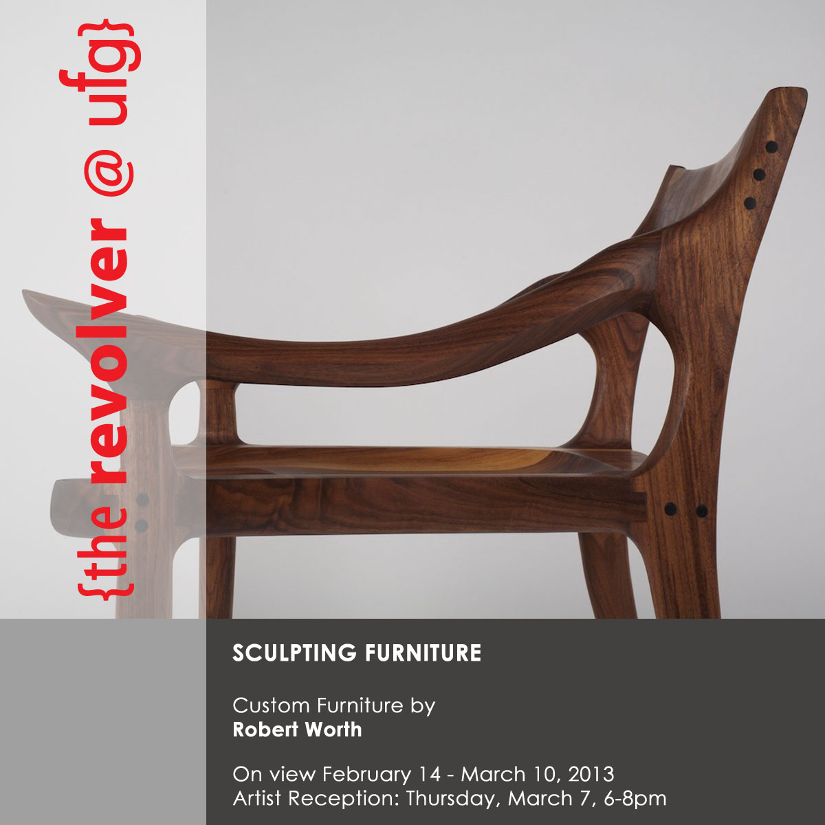 Revolver @ UFG: Robert Worth: Sculpting Furniture