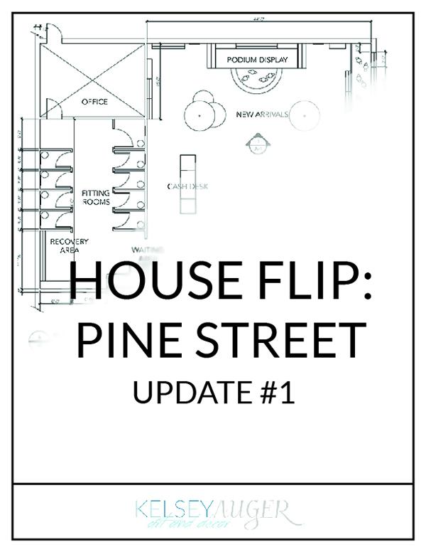 Pine Street: House Flip Update #1 - Kelsey Auger