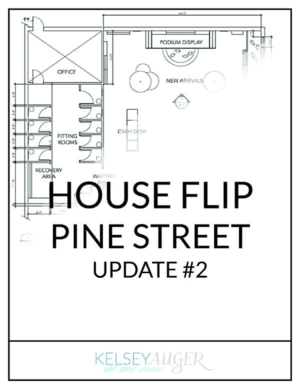 Pine Street: House Flip Update #2