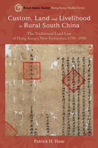 Custom, Land and Livelihood in Rural South China