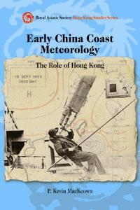 Early China Coast Meteorology, P. Kevin MacKeown