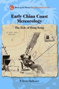 Early China Coast Meteorology, P. Kevin MacKeown