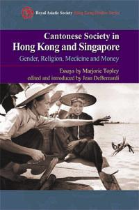 Cantonese Society in Hong Kong and Singapore, Marjorie Topley