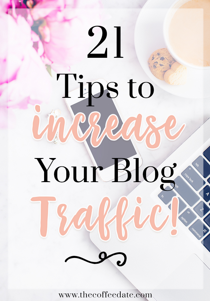 21 Tips to Increase Traffic To Your Blog