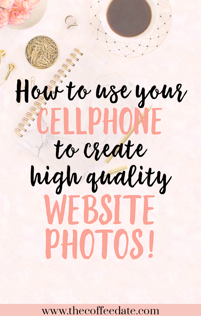 Use Your Cell Phone To Create Quality Website Photos The Coffee Date