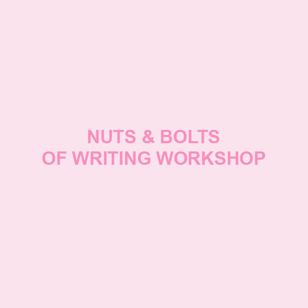 Nuts & Bolts of Writing Workshop