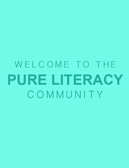 Welcome To The Pure Literacy Community