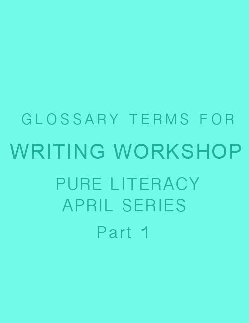 Writing Workshop Glossary Terms Series: Part 1