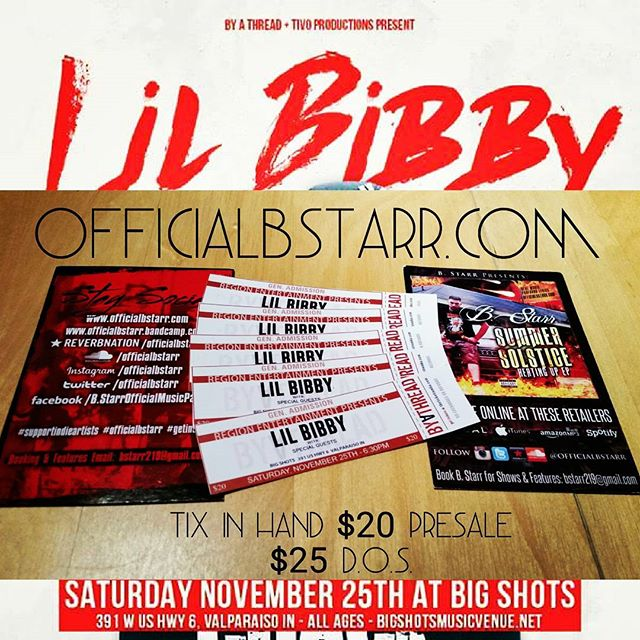 @LilBibby @OfficialBStarr  @NoCoastalEnt & More 11/25/2018 @BigShotsMusicVenue in #Valpo Tix - $20 from me - presale $25 online after fees and $25 day of sale/at door  Officialbstarr.com BigShotsMusicVenue.net