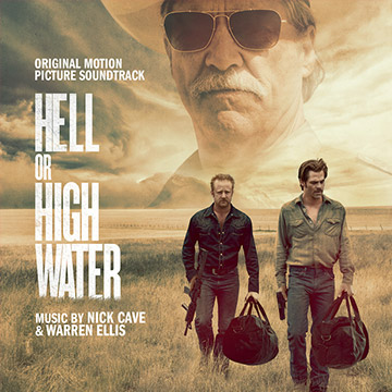 Hell or High Water by Nick Cave & Warren Ellis
