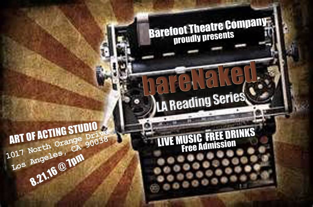 I'll be performing with Barefoot Theatre Company in Los Angeles!  Barefoot Theatre Company is excited to return to LA with our bareNaked Reading Series featuring live music, free drinks and a selection of short screenplay readings...featuring short film scripts by Micheline Auger, Mel Nieves, Jennifer Skura, Mark Borkowski, Jan Rosenberg, Joshua Kaplan and Thomas Daniel Valls!  Drinks sponsored by Golden Road Brewing.   Live Music by Ben Bostick!  Sunday, August 21st, 2016 @ 7pm FREE ADMISSION