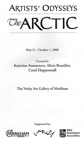 "May 21 - October 1, 2006 -  Exhibit at ""The Varley Art Gallery of Markam"""